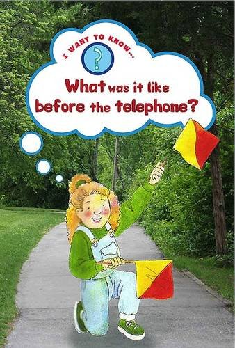 What Was It Like Before the Telephone? (I Want to Know About) (0237544911) by Paul Humphrey