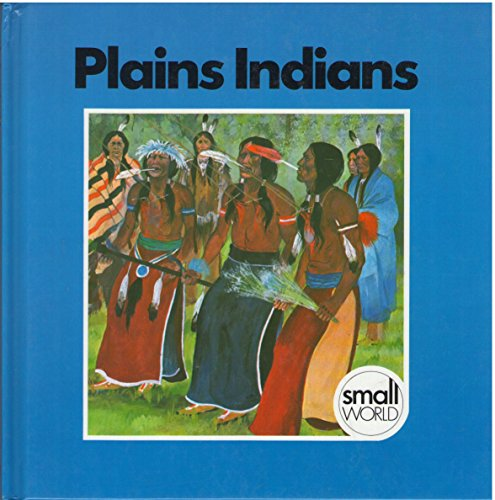 9780237602291: Plains Indians (Small Worlds)