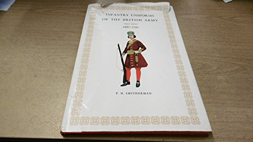 9780238787645: Infantry Uniforms of the British Army: 1660-1790