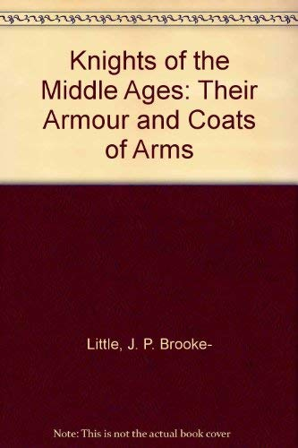9780238787669: Knights of the Middle Ages: Their Armour and Coats of Arms
