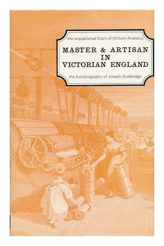 Master and Artisan in Victorian England (Documents: Chancellor, Valerie