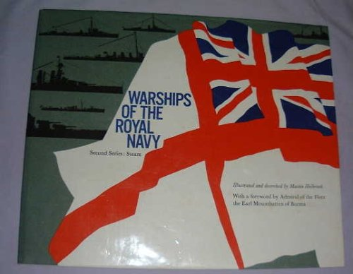 WARSHIPS OF THE ROYAL NAVY: SECOND SERIES STEAM: Martin Holbrook