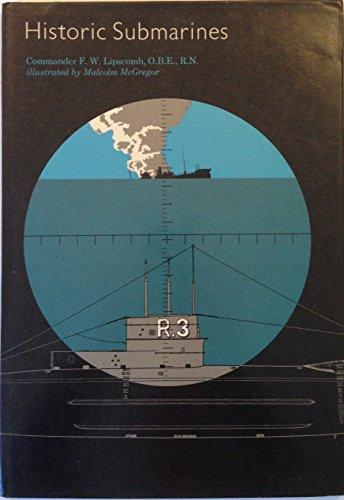 Historic Submarines.: Lipscomb, F. W.