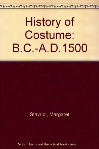 9780238789601: History of Costume: B.C.-A.D.1500 v. 4