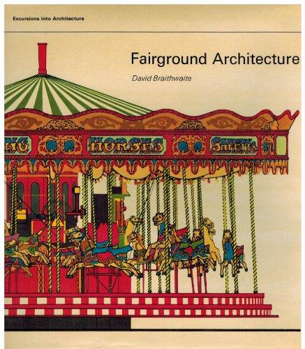 Fairground Architecture (Excursions into architecture): Braithwaite, David