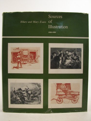 SOURCES OF ILLUSTRATION 1500-1900.: Evans, Hilary. and