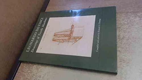 Leonardo Da Vinci: Drawings of Textile Machines.: LEONARDO DA VINCI