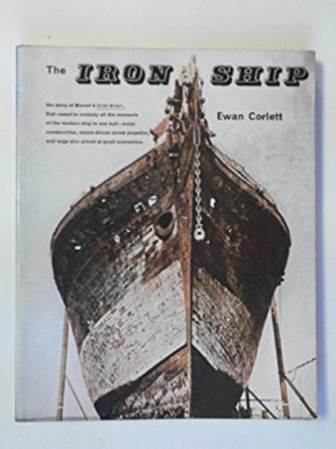 The iron ship: the history and significance of Brunel's 'Great Britain': Ewan ...