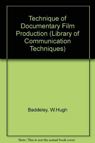 9780240388045: Technique of Documentary Film Production (Library of Communication Techniques)