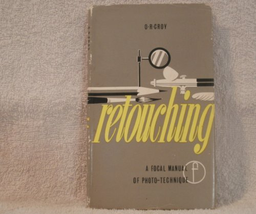 9780240449074: Retouching: Corrective Techniques in Photography (Manual of Phototechnique)