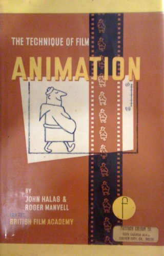 Technique of Film Animation (Library of Communication Techniques): Halas, John, Manvell, Roger