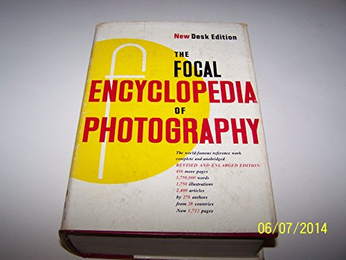 The Focal Encyclopedia of Photography: Desk edition: Focal Press