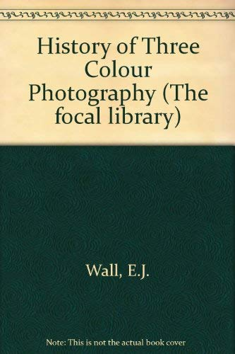 9780240507026: The history of three-color photography, (The Focal library)