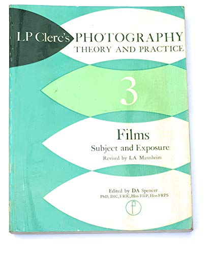 Photography: Pt. 3: Theory and Practice: Clerc, L.P.
