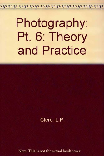 9780240507279: Photography: Pt. 4: Theory and Practice