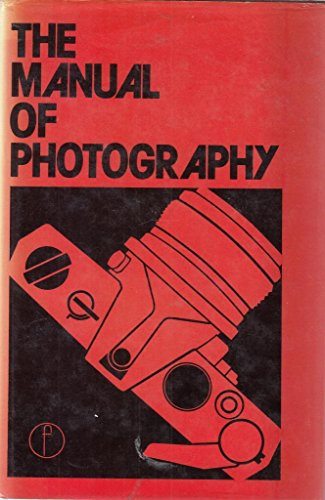 Manual Of Photography: Formerly The Ilford Manual Of Photography