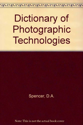 9780240507477: Dictionary of Photographic Technologies
