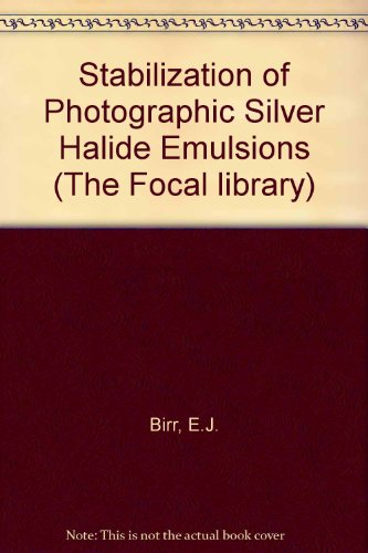 Stabilization of Photographic Silver Halide Emulsions: Birr, E.J.