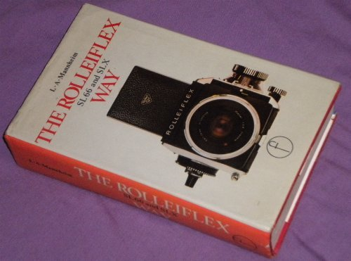 Rolleiflex SL66 and SLX (Camera Way Books): L.A. Mannheim