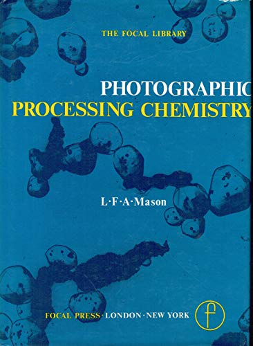9780240508245: Photographic Processing Chemistry