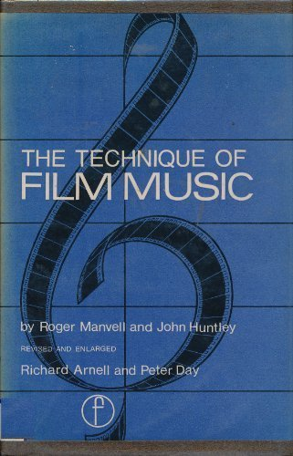 The Technique of Film Music (Library of: Manvell, Roger, Huntley,