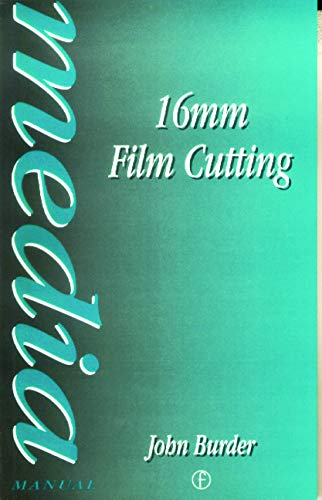 9780240508573: 16mm Film Cutting (Media Manuals)