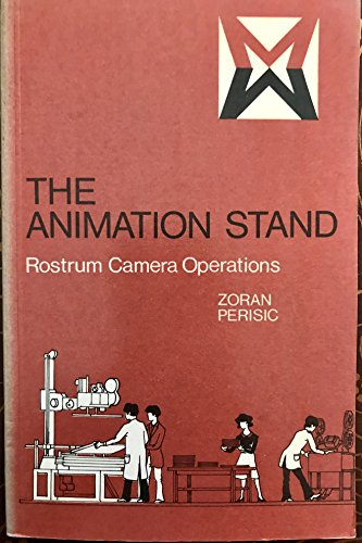 9780240508634: The Animation Stand: Rostrum Camera Operations (Media Manuals)