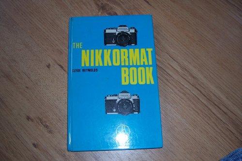 9780240509082: The Nikkormat Book