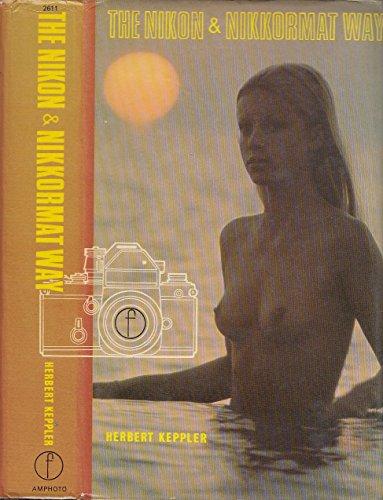 9780240509433: The Nikon and Nikkormat Way
