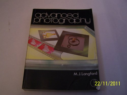 Advanced Photography A Grammar of Techniques: Langford, M J