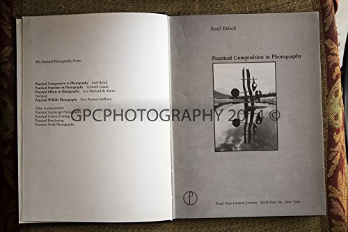 9780240510606: Practical Composition in Photography (Practical photography series)