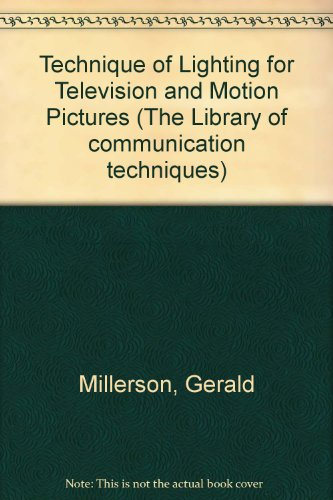 9780240511283: Technique of Lighting for Television and Motion Pictures (The Library of communication techniques)