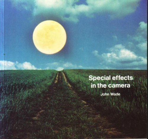 9780240511849: Special Effects in the Camera (Photographer's Library)