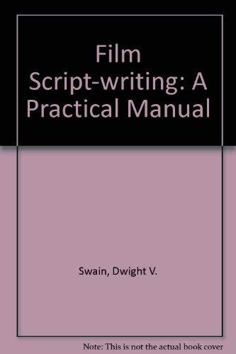 9780240511986: Film Script-writing: A Practical Manual