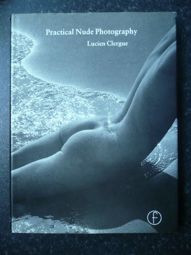 9780240512020: Practical Nude Photography (The Practical photography series)