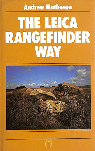 The Leica Rangefinder Way (Camera Way Books): Andrew Matheson