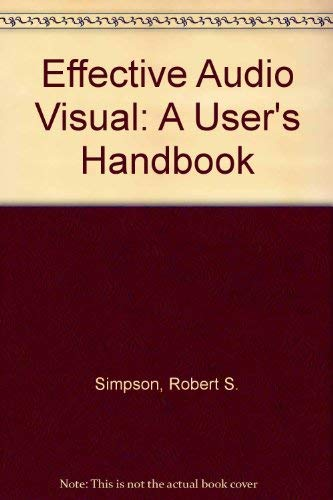 9780240512549: Effective Audio Visual: A User's Handbook