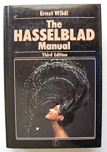 9780240512587: The Hasselblad Manual: A Comprehensive Guide to the System