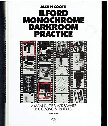 9780240512624: Ilford Monochrome Darkroom Practice: A Manual of Black-And-White Processing and Printing