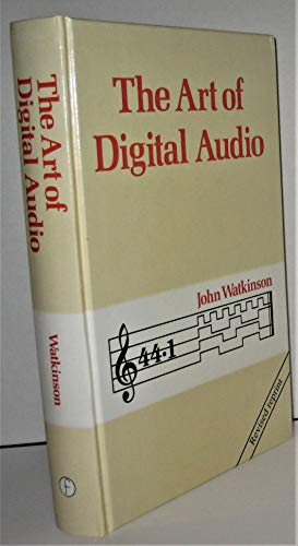 The Art of Digital Audio, revised: Watkinson, John