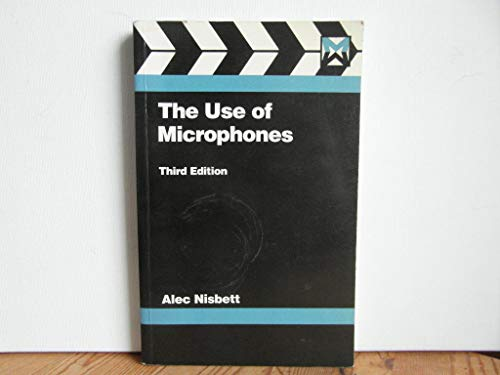 9780240512914: The Use of Microphones (Media Manuals)