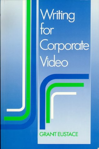 9780240512952: Writing for Corporate Video