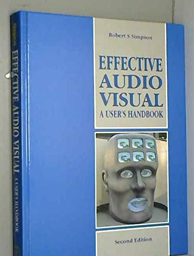 9780240513270: Effective Audio-Visual: A User's Handbook