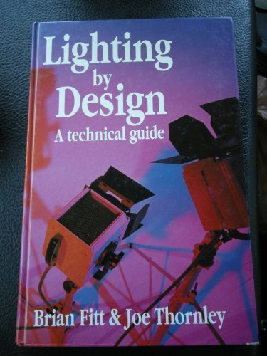 9780240513317: Lighting by Design: A Technical Guide