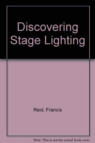 Discovering Stage Lighting: Reid, Francis