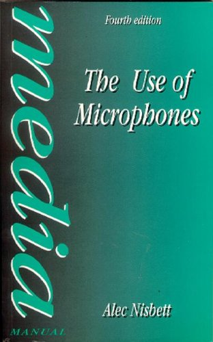 9780240513652: Use of Microphones (Media Manuals)