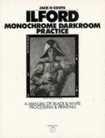 9780240513683: Ilford Monochrome Darkroom Practice: A Manual of Black & White Processing & Printing