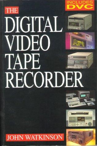 9780240513737: The Digital Video Tape Recorder