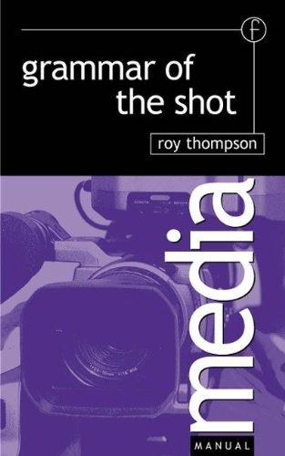 9780240513980: Grammar of the Shot (Media Manuals)