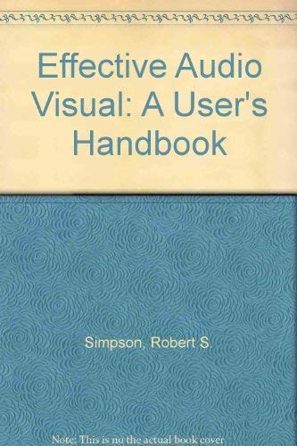 9780240513997: Effective Audio Visual: A User's Handbook